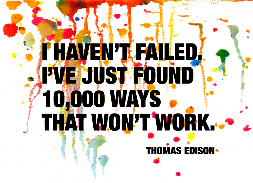 I haven't failed Thomas Edison